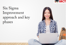 Six Sigma Improvement approach and key phases